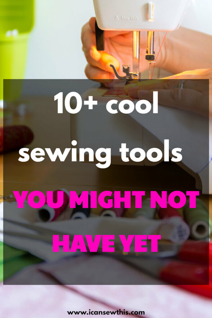 10+ cool sewing tools you might not have yet