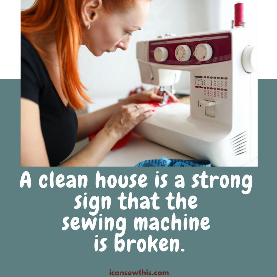 the sewing machine is broken