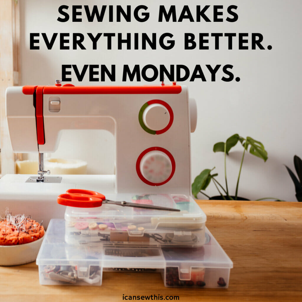 Sewing makes everything better